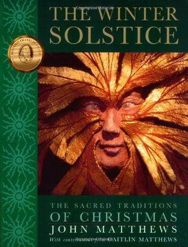 (The Winter Solstice: The Sacred Traditions of Christmas by John Matthews (2003-10-01))