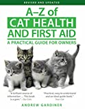 A-Z of Cat Health and First Aid, Andrew Gardiner, 0285642936