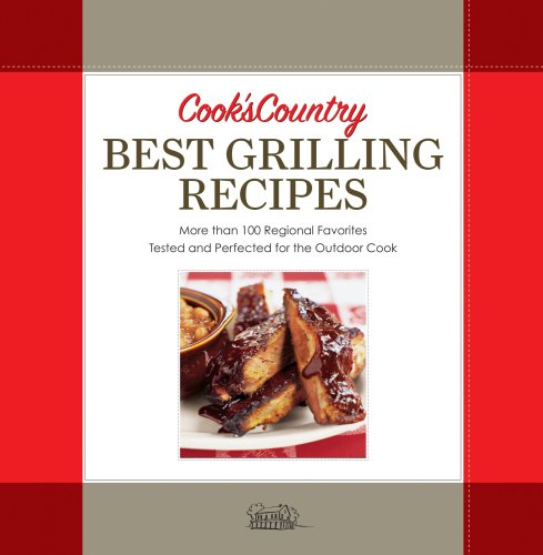 Cook's Country Best Grilling Recipes (Best Wines In The World By Countries)