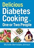 img - for Delicious Diabetes Cooking for One or Two People by Berriedale-Johnson, Michelle (2014) Paperback book / textbook / text book