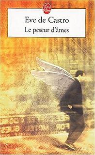Le peseur d'âmes : roman, Castro, Eve de