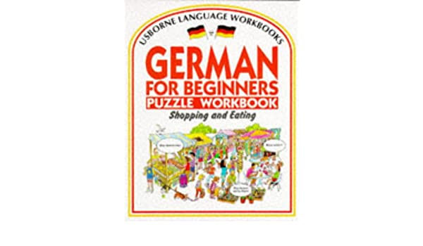 German for Beginners Puzzle Workbook: Shopping and Eating (Usborne ...