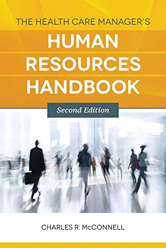 The Health Care Manager's Human Resources Handbook