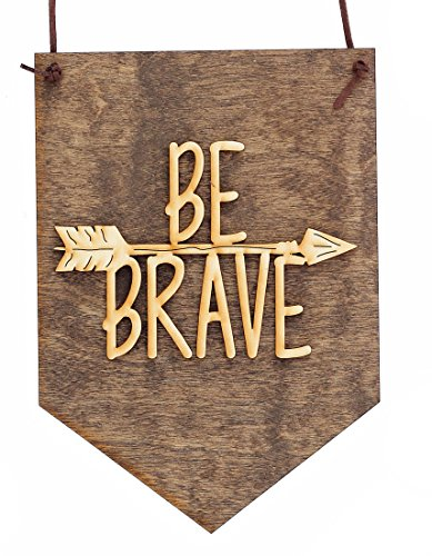 Be Brave - Wood Sign for - Stores Gallery