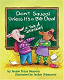 Don't Squeal Unless It's a Big Deal, Jeanie Franz Ransom, 1591472393