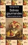 Scènes gourmandes: Repas et recettes du Berry par Sand