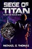 Siege of Titan (Star Crusades Uprising Book 1)