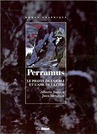 Perramus, tome 1 : Le Pilote de l'oubli - Perramus, tome 2 : L'Ame de la cité par Juan Sasturain