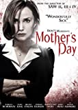 From the maker of Saw II, III and IV, MOTHER'S DAY is a graphic remake of the Troma horror classic, Mother's Day. After a bank robbery gone wrong, three brothers go home to hideout…only to discover that their Mother (Rebecca De Mornay) lost t...