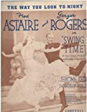 img - for The Way You Look To-night (Fred Estaire and Ginger Rogers on Cover, From