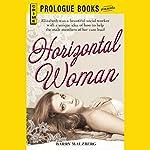 Horizontal Woman | Barry Malzberg