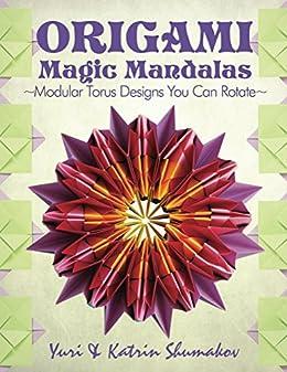 Amazon.com: Origami Magic Mandalas: Modular Torus Designs ...