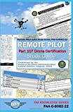 #10: Remote Pilot Small Unmanned Aircraft Systems Study Guide: FAA-G-8082-22: Remote Pilot Part 107 Drone Certification Study Guide - Latest Edition: Aug. 2016 (FAA Knowledge Series)
