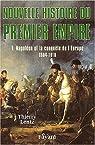 Nouvelle Histoire du Premier Empire - Napoléon et la conquête de l'Europe 1804-1810. par Lentz