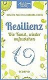 Resilienz: Die Kunst, wieder aufzustehen (Achtsam Leben)