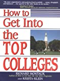 How to Get in the Top Colleges, Richard Montauk and Krista Klein, 0735201005