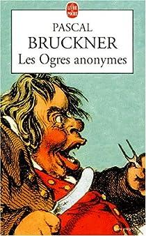 Les ogres anonymes par Bruckner
