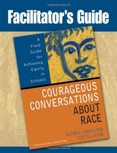 Facilitator's Guide to Courageous Conversations About Race by Singleton Glenn Eric Linton Curtis (2006-09-18) Paperback ()