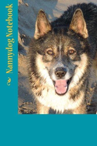 Nannydog Notebook: Wolves Notebook (Spanish Edition) [Edda Pellicer De Carli] (Tapa Blanda)