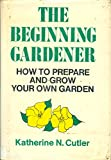img - for The beginning gardener book / textbook / text book