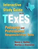 Interactive Study Guide for the TExES Pedagogy and Professional Responsibilities Tests 1st Edition