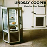 Music For Other Occasions by Lindsay COOPER (0100-01-01)