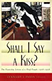 Shall I Say A Kiss?: The Courtship Letters of a Deaf Couple, 1936-1938