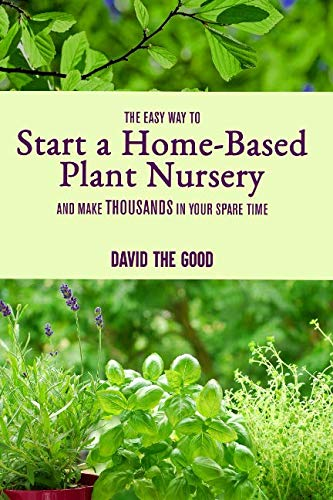 The Easy Way to Start a Home-Based Plant Nursery and Make Thousands in Your Spare Time (Best Cherry Tree To Plant)