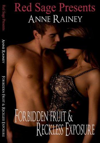 Forbidden Fruit & Reckless Exposure