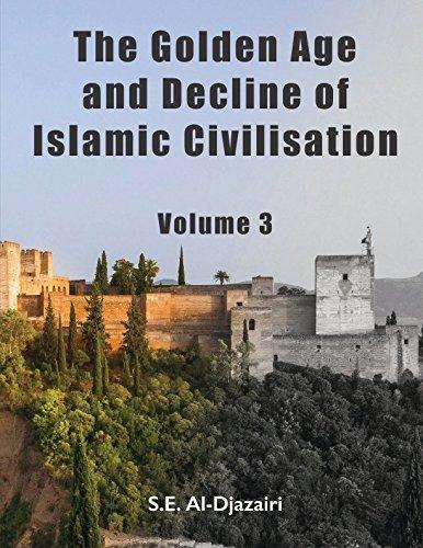 Download The Golden Age and Decline of Islamic Civilisation, Volume 3 pdf epub