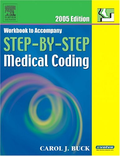 Workbook to Accompany Step-By-Step Medical Coding 2005 Edition