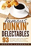 Product review for Cookies: Famous Dunkin' Delectables: 93 Tea & Coffee, Drinks & Beverages, Cookie Recipes. YES! 93 All-American, Easy & Quick-To-Make, Beverages, Coffee, Tea, Cookies For Delectable Dining!