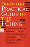 Practical Guide to the I Ching, Kim-anh Lim, 9074597408