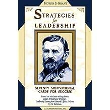Ulysses S. Grant Strategies for Leadership: Seventy Motivational Cards for Success