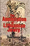 The Annihilation of Lithuanian Jewry