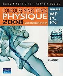 Concours Mines-Ponts Physique 2008: Sujets et corrigés détaillés - MP, PC et PSI