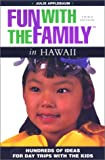 img - for Fun with the Family in Hawaii: Hundreds of Ideas for Day Trips with the Kids (Fun with the Family Series) book / textbook / text book