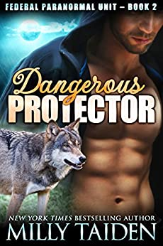 Dangerous Protector (BBW Paranormal Shape Shifter Romance) (Federal Paranormal Unit Book 2) by [Taiden, Milly]