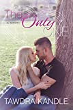 The Only One (The One Trilogy Book 3)
