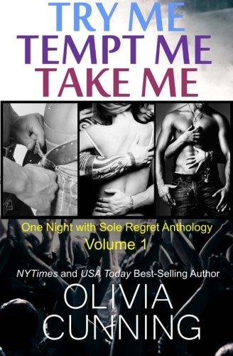 Download Try Me, Tempt Me, Take Me: One Night with Sole Regret Anthology (Volume 1) pdf