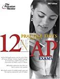 12 Practice Tests for the AP Exams, Princeton Review, 0375765840