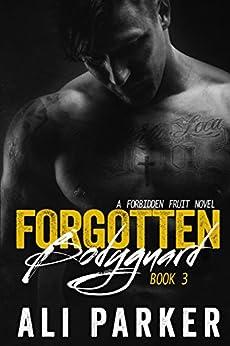 Forgotten Bodyguard 3: (A Forbidden Fruit Novel) by [Parker, Ali]