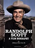 img - for Randolph Scott: A Film Biography by Jefferson Brim Crow (1994-12-01) book / textbook / text book
