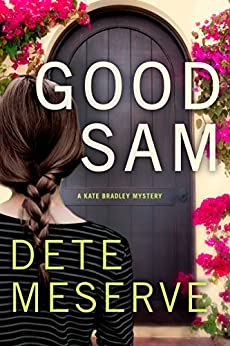 Good Sam (A Kate Bradley Mystery) by [Meserve, Dete]