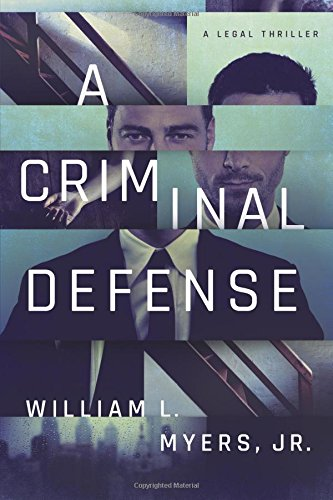A Criminal Defense (Philadelphia Legal) [Jr., William L. Myers] (Tapa Blanda)