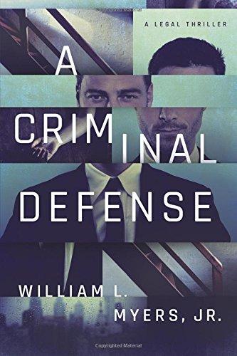 A Criminal Defense (Philadelphia Legal) [Jr., William L. Myers] (Tapa Blanda)