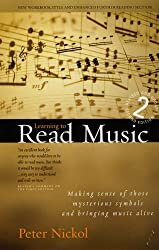Learning To Read Music 2: Making Sense of Those Mysterious Symbols and Bringing Music Alive