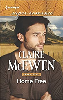 Home Free (Sierra Legacy) by [McEwen, Claire]