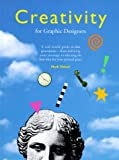 Creativity for Graphic Designers, Mark Oldach, 0891345833