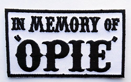 (In Memory of OPIE Outlaw EMBROIDERED 3.5 inch iron on PATCH)
